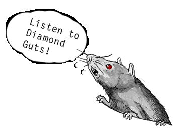 A rat demands you listen to Diamond Guts!