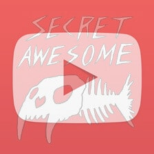 YouTube icon super-imposed atop a saber-toothed, skeleton-fish Secret Awesome logo.